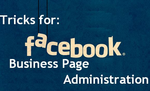 Tips for Facebook Business Page Administrations