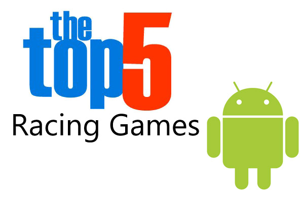 Top Best and Free Car Racing Games for Android Devices