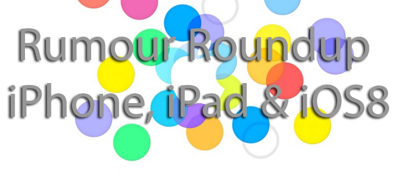 Rumour Roundup: iPhone 6, iOS8 and iWatch
