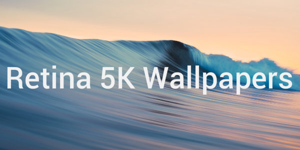 Top 10 Retina 5K Wallpapers