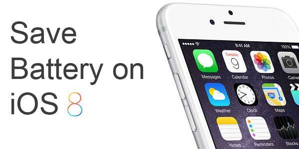 10 Tips To Save Battery on iOS 8