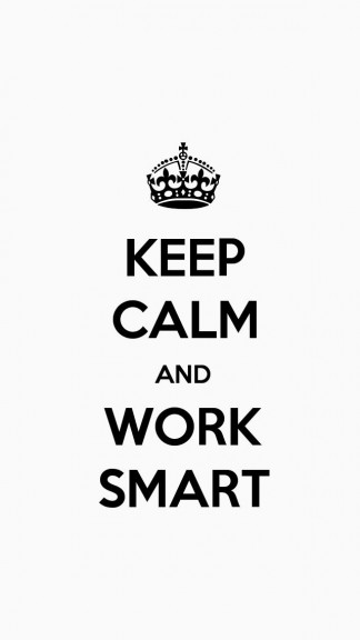 Keep calm and Work Smart - HD Keep calm Wallpapers for iPhone 5