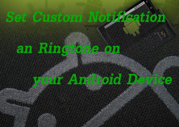 How to Add Custom Notification and Ringtones on Android without Rooting