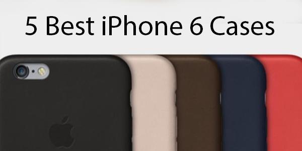 5 Best iPhone 6 Cases