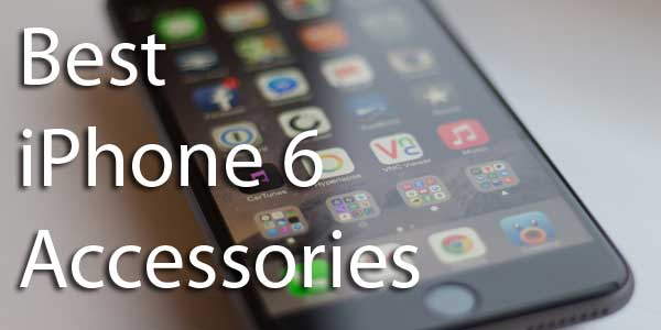 5 Best iPhone 6 and 6 Plus Accessories